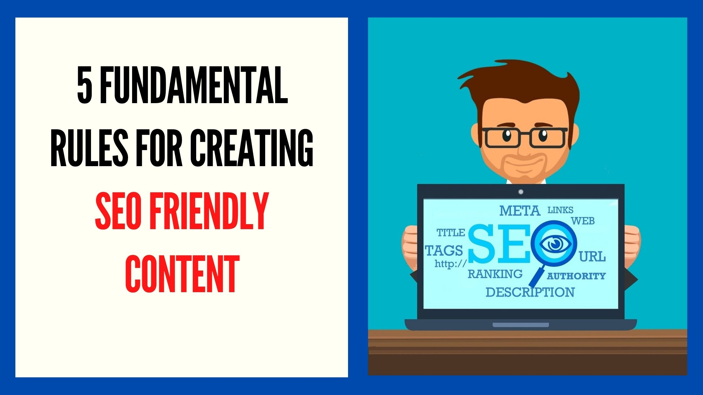 Fundamental Rules for SEO Friendly Content