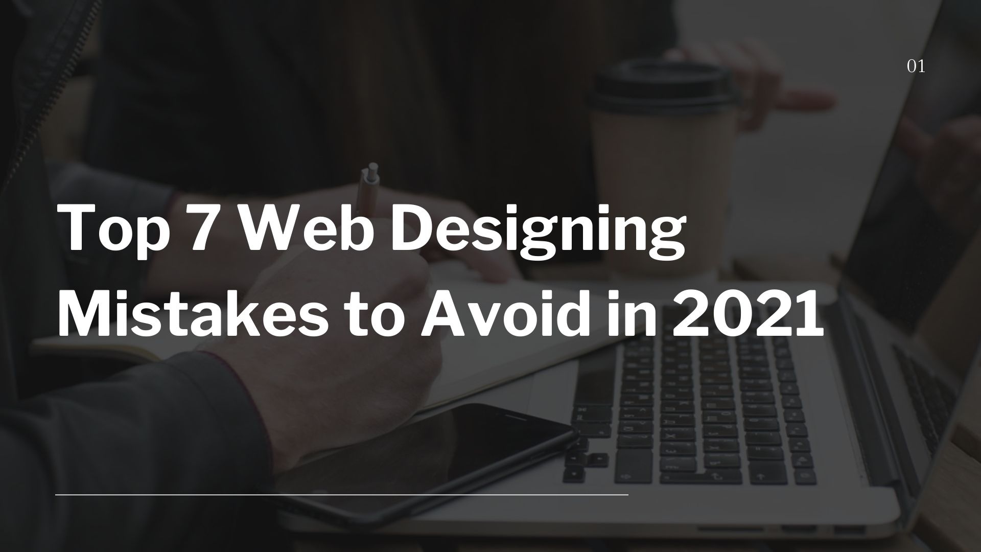7 Web Designing Mistakes to Avoid in 2021