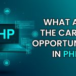 What are the PHP Career Opportunities?